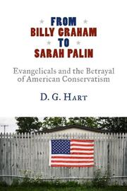 Book Cover for FROM BILLY GRAHAM TO SARAH PALIN