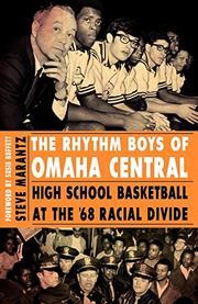 THE RHYTHM BOYS OF OMAHA CENTRAL by Steve Marantz