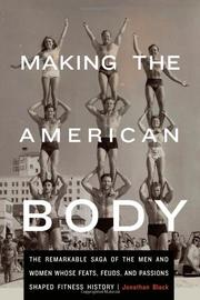 MAKING THE AMERICAN BODY by Jonathan  Black