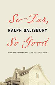 SO FAR, SO GOOD  by Ralph Salisbury