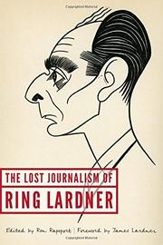 THE LOST JOURNALISM OF RING LARDNER by Ring Lardner