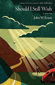 SHOULD I STILL WISH by John W. Evans