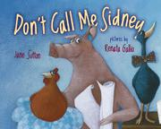 DON'T CALL ME SIDNEY by Jane Sutton