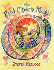 THE PIED PIPER'S MAGIC  by Steven Kellogg