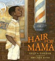 HAIR FOR MAMA by Kelly A. Tinkham