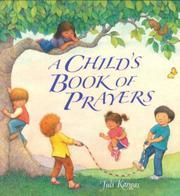 A CHILD'S BOOK OF PRAYERS by Juli Kangas
