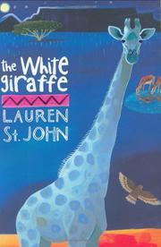 THE WHITE GIRAFFE by Lauren St John