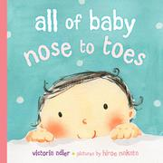 ALL OF BABY, NOSE TO TOES by Victoria Adler