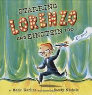 STARRING LORENZO, AND EINSTEIN TOO by Mark Karlins