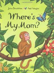 WHERE'S MY MOM? by Julia Donaldson