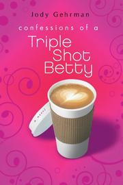 Cover art for CONFESSIONS OF A TRIPLE SHOT BETTY