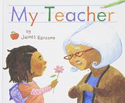 MY TEACHER by James Ransome