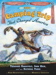 Cover art for THE CAMPING TRIP THAT CHANGED AMERICA