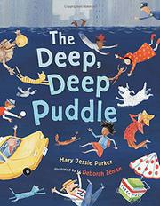 THE DEEP, DEEP PUDDLE by Mary Jessie Parker