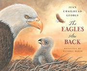 THE EAGLES ARE BACK by Jean Craighead George