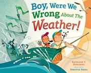 BOY, WERE WE WRONG ABOUT THE WEATHER! by Kathleen V. Kudlinski