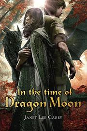 IN THE TIME OF DRAGON MOON by Janet Lee Carey