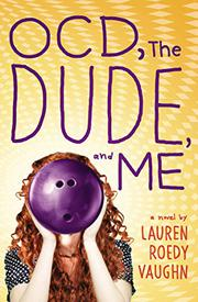 OCD, THE DUDE, AND ME by Lauren Roedy Vaughn