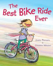 THE BEST BIKE RIDE EVER by James Proimos