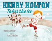 HENRY HOLTON TAKES THE ICE by Sandra Bradley