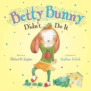 BETTY BUNNY DIDN'T DO IT by Michael B. Kaplan