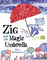 ZIG AND THE MAGIC UMBRELLA by Sylvie Kantorovitz