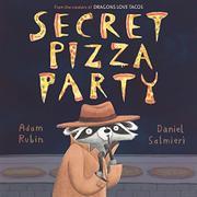 SECRET PIZZA PARTY by Adam Rubin