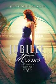 JUBILEE MANOR by Bethany Hagen