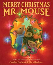 MERRY CHRISTMAS, MR. MOUSE by Caralyn Buehner