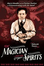 THE MAGICIAN AND THE SPIRITS by Deborah Noyes