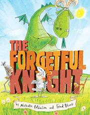 THE FORGETFUL KNIGHT by Michelle Robinson