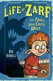 THE TROLL WHO CRIED WOLF by Rob Harrell