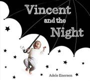 VINCENT AND THE NIGHT by Adele Enersen
