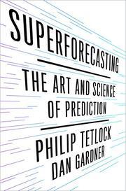SUPERFORECASTING by Philip E. Tetlock