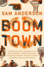 BOOM TOWN by Sam Anderson