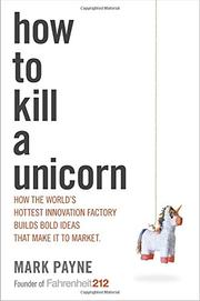 HOW TO KILL A UNICORN by Mark Payne