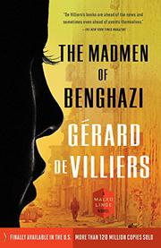 THE MADMEN OF BENGHAZI by Gérard de Villiers
