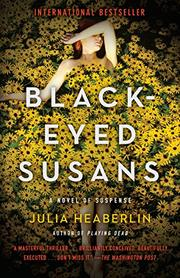 BLACK-EYED SUSANS by Julia Heaberlin