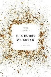 IN MEMORY OF BREAD by Paul Graham