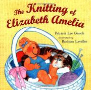 THE KNITTING OF ELIZABETH AMELIA by Patricia Lee Gauch