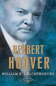 HERBERT HOOVER by William E. Leuchtenberg