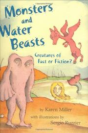 MONSTERS AND WATER BEASTS by Karen Miller