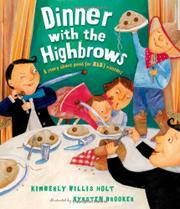 DINNER WITH THE HIGHBROWS by Kimberly Willis Holt