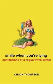 SMILE WHEN YOU'RE LYING by Chuck Thompson