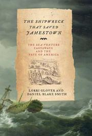 THE SHIPWRECK THAT SAVED JAMESTOWN by Lorri Glover