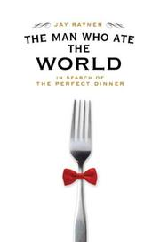 THE MAN WHO ATE THE WORLD by Jay Rayner