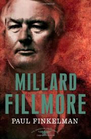 MILLARD FILLMORE by Paul Finkelman