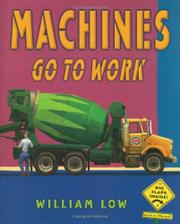 MACHINES GO TO WORK by William Low