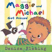 MAGGIE AND MICHAEL GET DRESSED by Denise Fleming