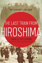 THE LAST TRAIN FROM HIROSHIMA by Charles Pellegrino